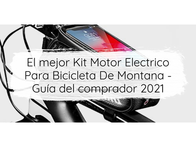 Los Mejores Kit Motor Electrico Para Bicicleta De Montana – Guía de compra, Opiniones y Comparativa del 2021 (España)