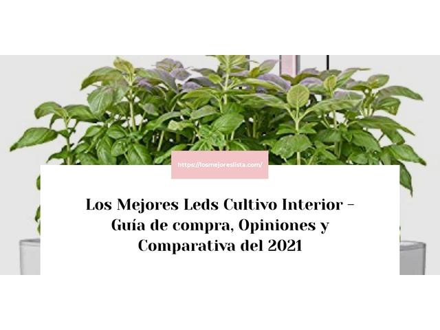 Los Mejores Leds Cultivo Interior – Guía de compra, Opiniones y Comparativa del 2021 (España)