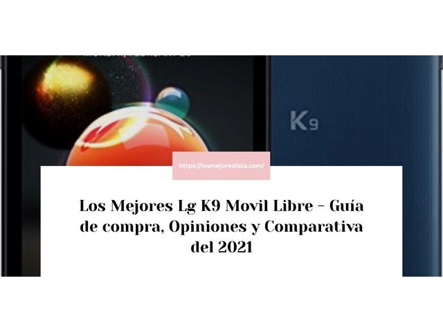 Los Mejores Lg K9 Movil Libre – Guía de compra, Opiniones y Comparativa del 2021