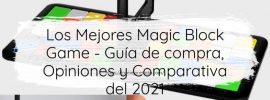 Los Mejores Magic Block Game Guía de compra Opiniones y Comparativa del 2021