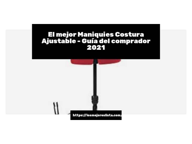 Los Mejores Maniquies Costura Ajustable – Guía de compra, Opiniones y Comparativa del 2021 (España)