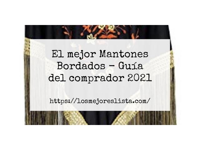 Los Mejores Mantones Bordados – Guía de compra, Opiniones y Comparativa del 2021 (España)