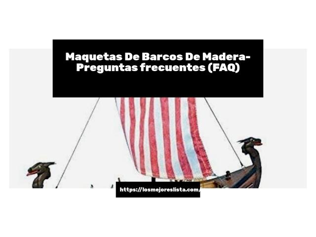 Los Mejores Maquetas De Barcos De Madera – Guía de compra, Opiniones y Comparativa del 2021