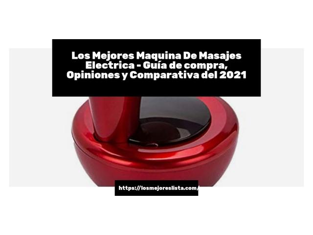 Los Mejores Maquina De Masajes Electrica – Guía de compra, Opiniones y Comparativa del 2021 (España)