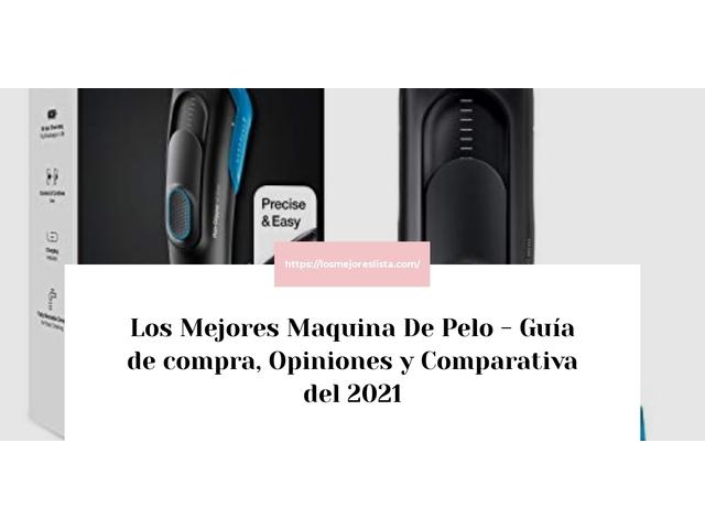 Los Mejores Maquina De Pelo – Guía de compra, Opiniones y Comparativa del 2021
