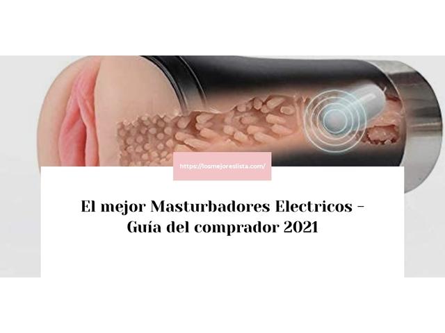 Los Mejores Masturbadores Electricos – Guía de compra, Opiniones y Comparativa del 2021 (España)