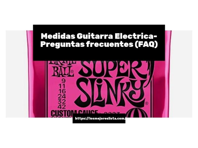 Los Mejores Medidas Guitarra Electrica – Guía de compra, Opiniones y Comparativa del 2021 (España)
