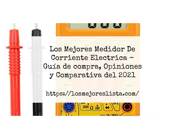 Los Mejores Medidor De Corriente Electrica – Guía de compra, Opiniones y Comparativa del 2021 (España)