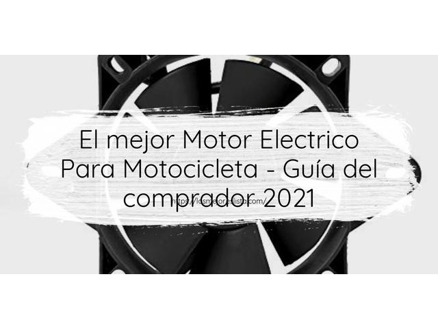 Los Mejores Motor Electrico Para Motocicleta – Guía de compra, Opiniones y Comparativa del 2021 (España)