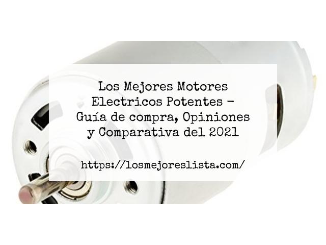 Los Mejores Motores Electricos Potentes – Guía de compra, Opiniones y Comparativa del 2021 (España)