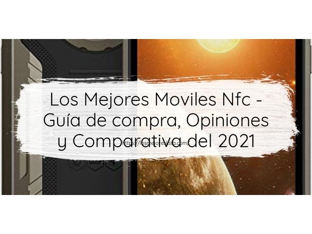 Los Mejores Moviles Nfc – Guía de compra, Opiniones y Comparativa del 2021 (España)