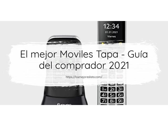 Los Mejores Moviles Tapa – Guía de compra, Opiniones y Comparativa del 2021 (España)