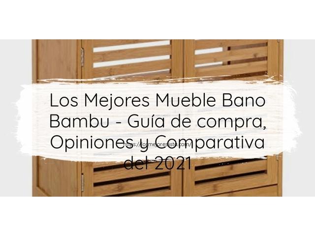 Los Mejores Mueble Bano Bambu – Guía de compra, Opiniones y Comparativa del 2021
