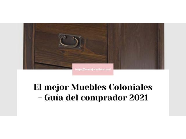Los Mejores Muebles Coloniales – Guía de compra, Opiniones y Comparativa del 2021 (España)