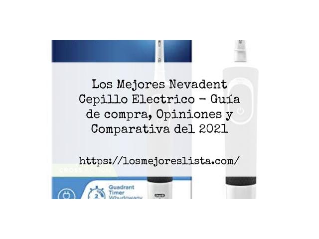 Los Mejores Nevadent Cepillo Electrico – Guía de compra, Opiniones y Comparativa del 2021 (España)