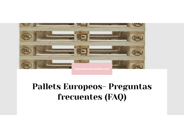Los Mejores Pallets Europeos – Guía de compra, Opiniones y Comparativa del 2021 (España)