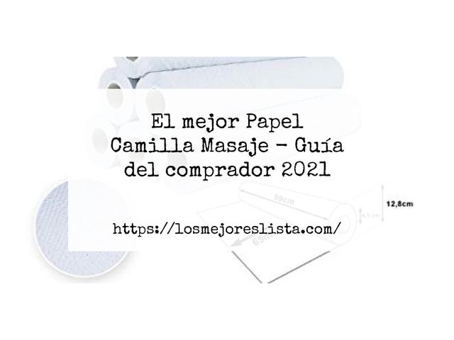 Los Mejores Papel Camilla Masaje – Guía de compra, Opiniones y Comparativa del 2021