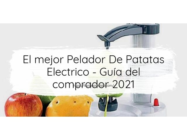 Los Mejores Pelador De Patatas Electrico – Guía de compra, Opiniones y Comparativa del 2021 (España)