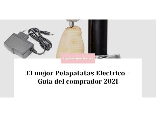 Los Mejores Pelapatatas Electrico – Guía de compra, Opiniones y Comparativa del 2021 (España)