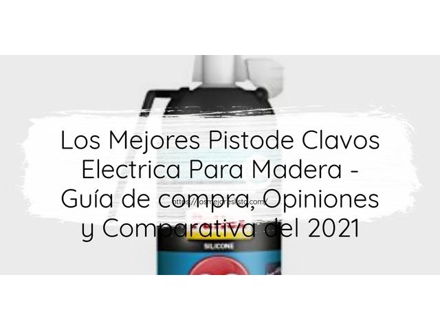 Los Mejores Pistode Clavos Electrica Para Madera – Guía de compra, Opiniones y Comparativa del 2021 (España)