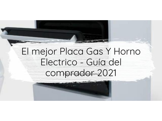 Los Mejores Placa Gas Y Horno Electrico – Guía de compra, Opiniones y Comparativa del 2021 (España)