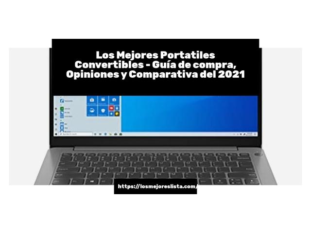 Los Mejores Portatiles Convertibles – Guía de compra, Opiniones y Comparativa del 2021 (España)