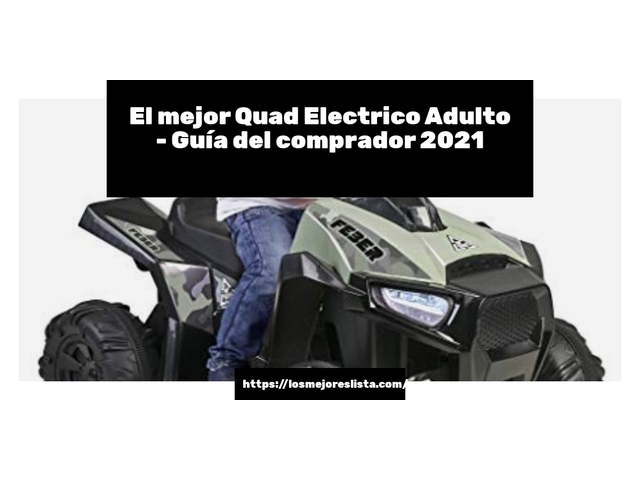 Los Mejores Quad Electrico Adulto – Guía de compra, Opiniones y Comparativa del 2021 (España)