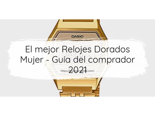 Los Mejores Relojes Dorados Mujer – Guía de compra, Opiniones y Comparativa del 2021 (España)