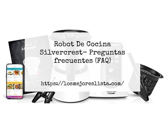 Los Mejores Robot De Cocina Silvercrest – Guía de compra, Opiniones y Comparativa del 2021
