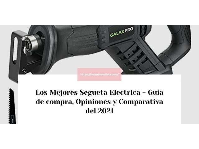 Los Mejores Segueta Electrica – Guía de compra, Opiniones y Comparativa del 2021 (España)