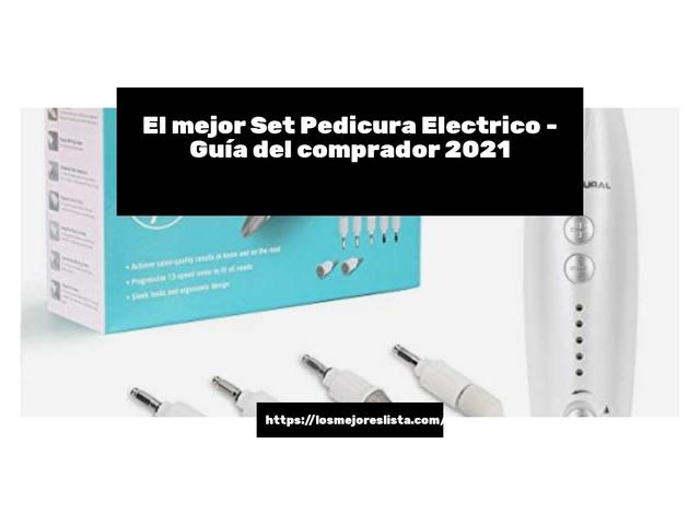 Los Mejores Set Pedicura Electrico – Guía de compra, Opiniones y Comparativa del 2021 (España)