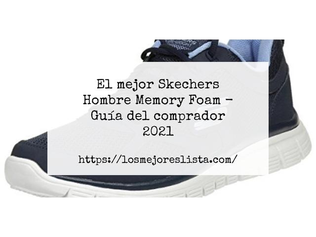 Los Mejores Skechers Hombre Memory Foam – Guía de compra, Opiniones y Comparativa del 2021