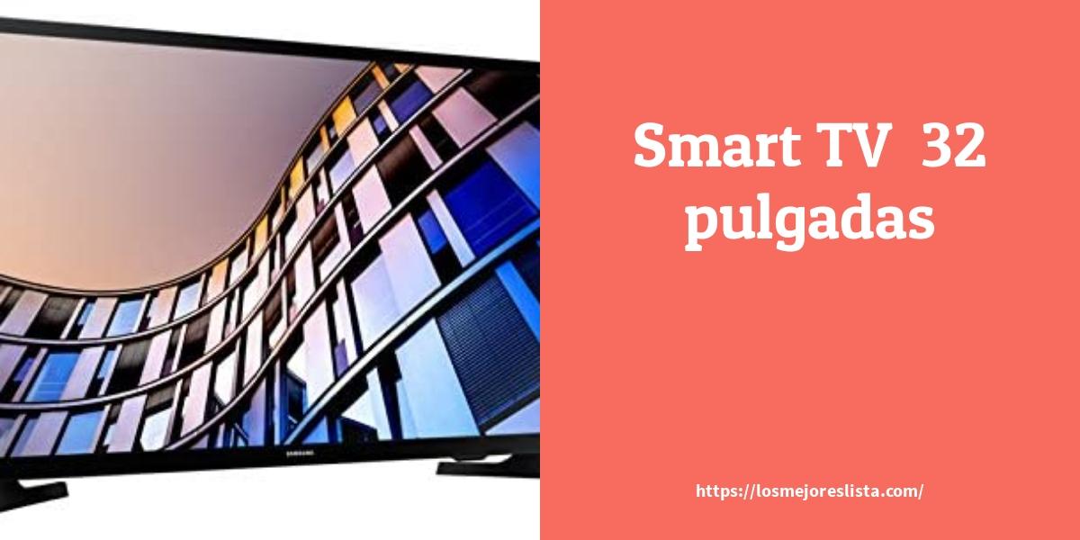 Los Mejores Smart TV de 32 pulgadas