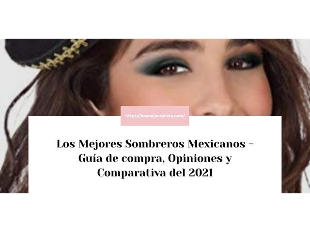 Los Mejores Sombreros Mexicanos – Guía de compra, Opiniones y Comparativa del 2021 (España)