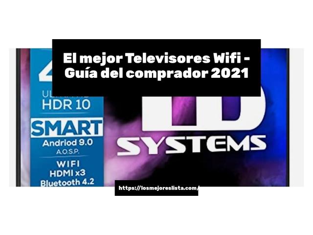 Los Mejores Televisores Wifi – Guía de compra, Opiniones y Comparativa del 2021 (España)