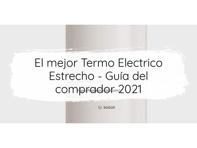 Los Mejores Termo Electrico Estrecho – Guía de compra, Opiniones y Comparativa del 2021 (España)