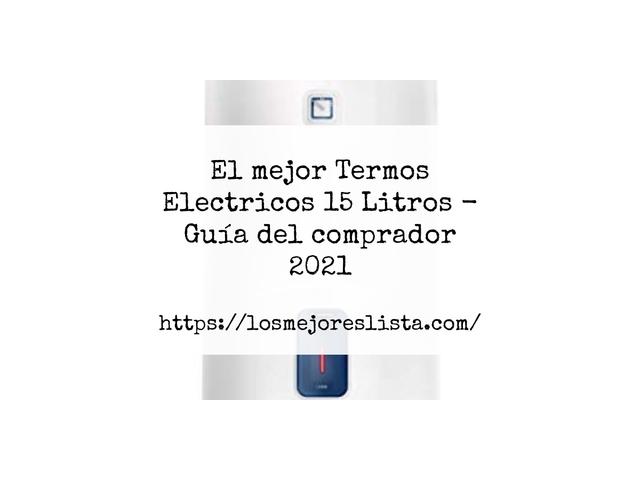 Los Mejores Termos Electricos 15 Litros – Guía de compra, Opiniones y Comparativa del 2021 (España)