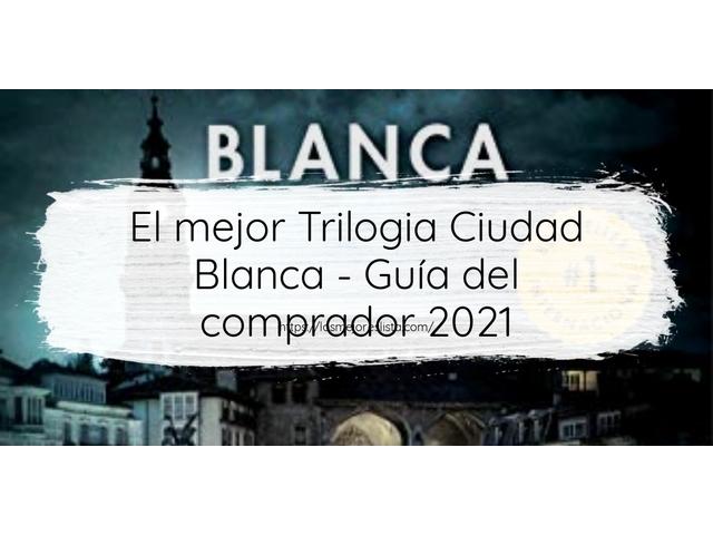 Los Mejores Trilogia Ciudad Blanca – Guía de compra, Opiniones y Comparativa del 2021