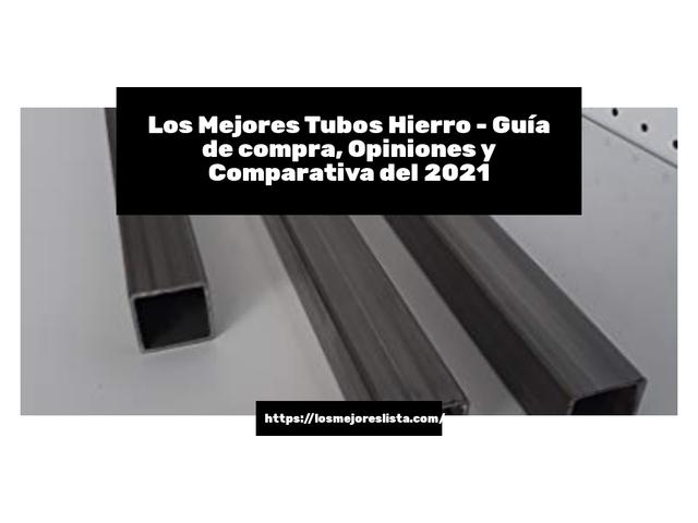 Los Mejores Tubos Hierro – Guía de compra, Opiniones y Comparativa del 2021 (España)