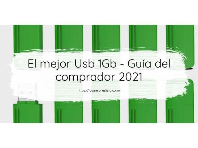 Los Mejores Usb 1Gb – Guía de compra, Opiniones y Comparativa del 2021 (España)