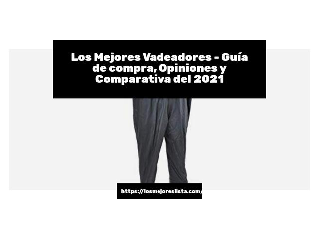 Los Mejores Vadeadores – Guía de compra, Opiniones y Comparativa del 2021 (España)
