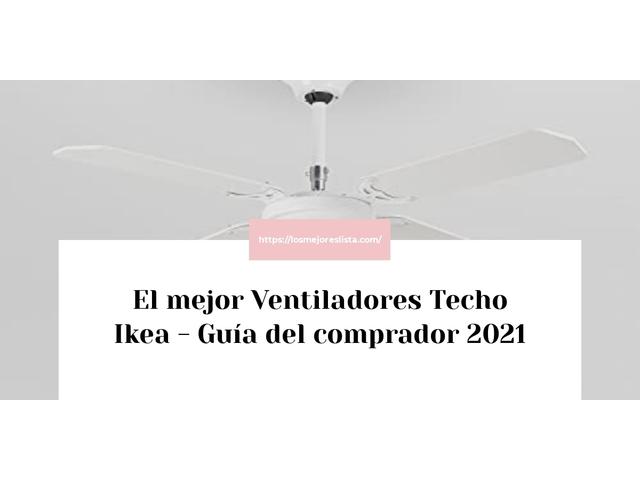 Los Mejores Ventiladores Techo Ikea – Guía de compra, Opiniones y Comparativa del 2021