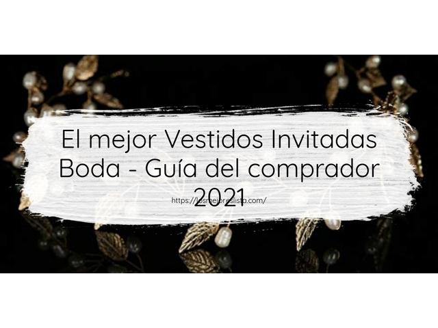 Los Mejores Vestidos Invitadas Boda – Guía de compra, Opiniones y Comparativa del 2021 (España)