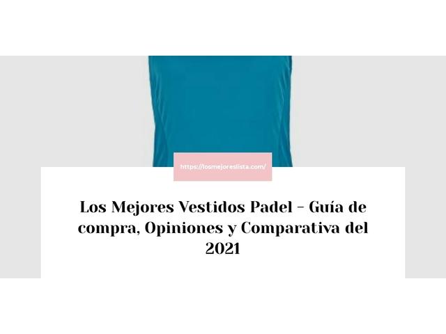 Los Mejores Vestidos Padel – Guía de compra, Opiniones y Comparativa del 2021 (España)