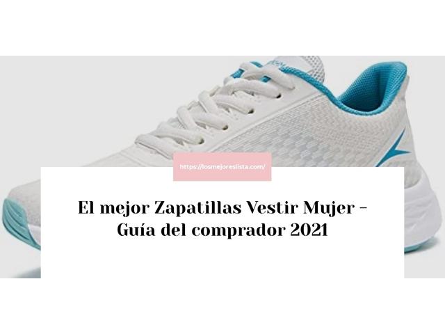 Los Mejores Zapatillas Vestir Mujer – Guía de compra, Opiniones y Comparativa del 2021