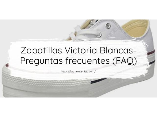 Los Mejores Zapatillas Victoria Blancas – Guía de compra, Opiniones y Comparativa del 2021