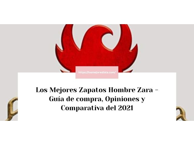 Los Mejores Zapatos Hombre Zara – Guía de compra, Opiniones y Comparativa del 2021 (España)