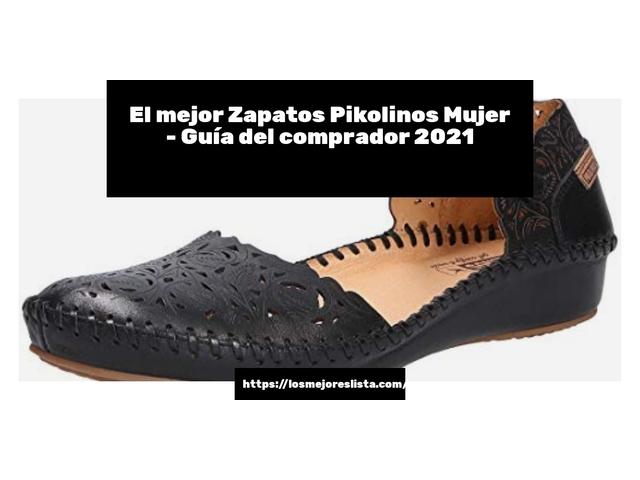 Los Mejores Zapatos Pikolinos Mujer – Guía de compra, Opiniones y Comparativa del 2021 (España)