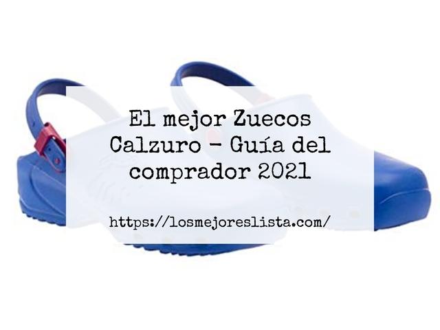 Los Mejores Zuecos Calzuro – Guía de compra, Opiniones y Comparativa del 2021 (España)