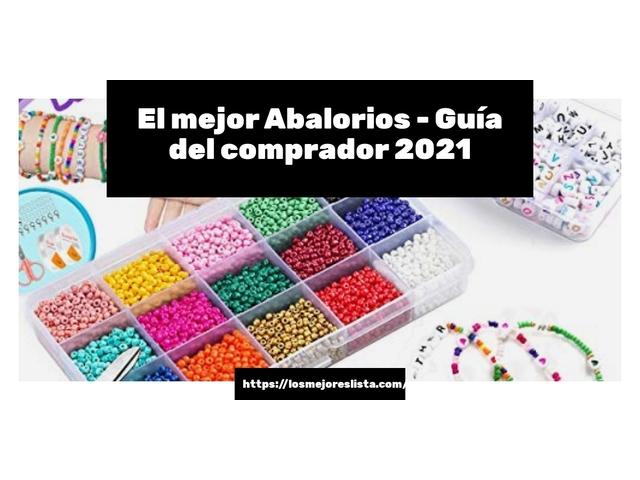Los Mejores Abalorios – Guía de compra, Opiniones y Comparativa del 2021 (España)